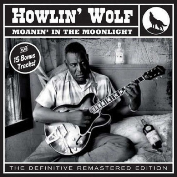 Howlin Wolf - Moanin In The Moonlight (Import)