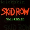Skid Row - Thickskin (Import)