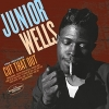 Junior Wells - Cut That Out (Import)