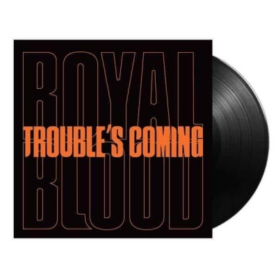 Royal Blood - Troubles Coming (Single 7)